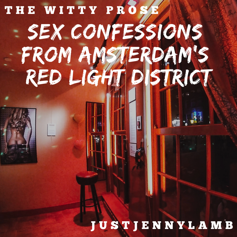 Sex Confessions from the Red Light District – Just Jenny Lamb